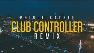 Video: Prince Kaybee – Club Controller (Remix)